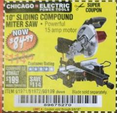 "Harbor Freight Coupon CHICAGO ELECTRIC 10"" SLIDING COMPOUND MITER SAW Lot No. 56708/61972/61971 Expired: 9/5/18 - $84.99"