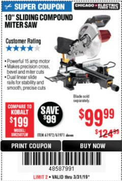 "Harbor Freight Coupon CHICAGO ELECTRIC 10"" SLIDING COMPOUND MITER SAW Lot No. 56708/61972/61971 Expired: 3/31/19 - $99.99"