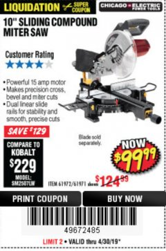 "Harbor Freight Coupon CHICAGO ELECTRIC 10"" SLIDING COMPOUND MITER SAW Lot No. 56708/61972/61971 Expired: 4/30/19 - $99.99"