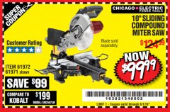 "Harbor Freight Coupon CHICAGO ELECTRIC 10"" SLIDING COMPOUND MITER SAW Lot No. 56708/61972/61971 Expired: 6/1/19 - $99.99"
