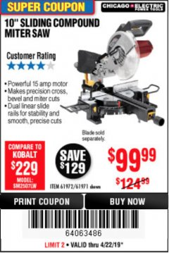 "Harbor Freight Coupon CHICAGO ELECTRIC 10"" SLIDING COMPOUND MITER SAW Lot No. 56708/61972/61971 Expired: 4/22/19 - $99.99"