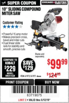 "Harbor Freight Coupon CHICAGO ELECTRIC 10"" SLIDING COMPOUND MITER SAW Lot No. 56708/61972/61971 Expired: 5/12/19 - $99.99"