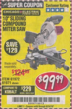 "Harbor Freight Coupon CHICAGO ELECTRIC 10"" SLIDING COMPOUND MITER SAW Lot No. 56708/61972/61971 Expired: 8/24/19 - $99.99"