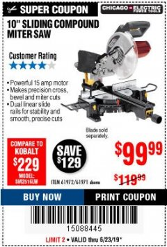 "Harbor Freight Coupon CHICAGO ELECTRIC 10"" SLIDING COMPOUND MITER SAW Lot No. 56708/61972/61971 Expired: 6/23/19 - $99.99"