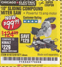 "Harbor Freight Coupon CHICAGO ELECTRIC 10"" SLIDING COMPOUND MITER SAW Lot No. 56708/61972/61971 Expired: 12/13/19 - $99.99"