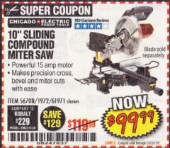 "Harbor Freight Coupon CHICAGO ELECTRIC 10"" SLIDING COMPOUND MITER SAW Lot No. 56708/61972/61971 Expired: 10/31/19 - $99.99"
