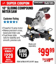 "Harbor Freight Coupon CHICAGO ELECTRIC 10"" SLIDING COMPOUND MITER SAW Lot No. 56708/61972/61971 Expired: 10/4/19 - $99.99"