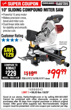 "Harbor Freight Coupon CHICAGO ELECTRIC 10"" SLIDING COMPOUND MITER SAW Lot No. 56708/61972/61971 Expired: 1/6/20 - $99.99"