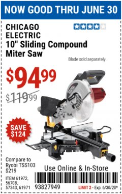 "Harbor Freight Coupon CHICAGO ELECTRIC 10"" SLIDING COMPOUND MITER SAW Lot No. 56708/61972/61971 Expired: 6/30/20 - $94.99"
