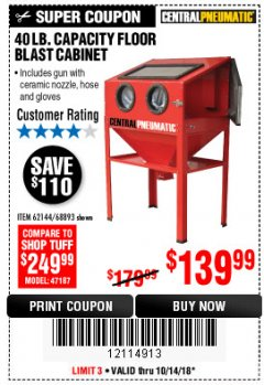 Harbor Freight Coupon 40 LB. CAPACITY FLOOR BLAST CABINET Lot No. 68893/62144/93608 Expired: 10/14/18 - $139.99