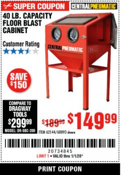 Harbor Freight Coupon 40 LB. CAPACITY FLOOR BLAST CABINET Lot No. 68893/62144/93608 Expired: 1/1/20 - $149.99