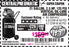 Harbor Freight Coupon 2.5 HP, 21 GALLON 125 PSI VERTICAL AIR COMPRESSOR Lot No. 67847/61454/61693/69091/62803/63635 Expired: 12/1/18 - $149.99