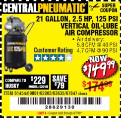 Harbor Freight Coupon 2.5 HP, 21 GALLON 125 PSI VERTICAL AIR COMPRESSOR Lot No. 67847/61454/61693/69091/62803/63635 Expired: 4/7/19 - $149