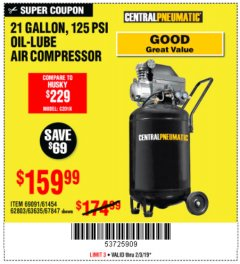 Harbor Freight Coupon 2.5 HP, 21 GALLON 125 PSI VERTICAL AIR COMPRESSOR Lot No. 67847/61454/61693/69091/62803/63635 Expired: 2/3/19 - $159.99