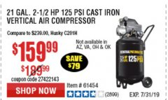 Harbor Freight Coupon 2.5 HP, 21 GALLON 125 PSI VERTICAL AIR COMPRESSOR Lot No. 67847/61454/61693/69091/62803/63635 Expired: 7/7/19 - $159.99