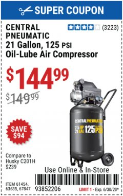 Harbor Freight Coupon 2.5 HP, 21 GALLON 125 PSI VERTICAL AIR COMPRESSOR Lot No. 67847/61454/61693/69091/62803/63635 EXPIRES: 6/30/20 - $144.99