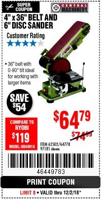 "Harbor Freight Coupon 4"" X 36"" BELT/6"" DISC SANDER Lot No. 64778/97181/5154 Expired: 12/2/18 - $64.79"