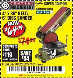 "Harbor Freight Coupon 4"" X 36"" BELT/6"" DISC SANDER Lot No. 64778/97181/5154 Expired: 2/5/19 - $64.79"