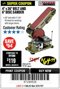 "Harbor Freight Coupon 4"" X 36"" BELT/6"" DISC SANDER Lot No. 64778/97181/5154 Expired: 3/31/19 - $64.79"