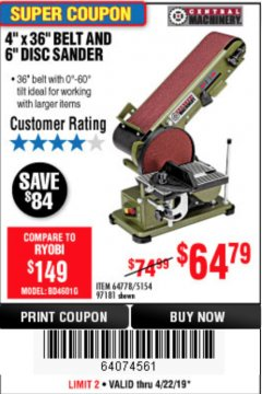 "Harbor Freight Coupon 4"" X 36"" BELT/6"" DISC SANDER Lot No. 64778/97181/5154 Expired: 4/23/19 - $64.79"