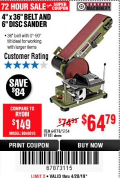 "Harbor Freight Coupon 4"" X 36"" BELT/6"" DISC SANDER Lot No. 64778/97181/5154 Expired: 4/28/19 - $64.79"