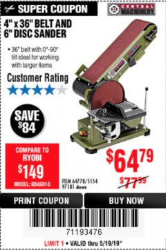 "Harbor Freight Coupon 4"" X 36"" BELT/6"" DISC SANDER Lot No. 64778/97181/5154 Expired: 5/19/19 - $64.79"