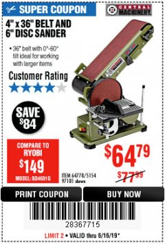 "Harbor Freight Coupon 4"" X 36"" BELT/6"" DISC SANDER Lot No. 64778/97181/5154 Expired: 6/16/19 - $64.79"