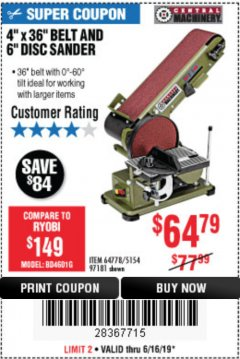 "Harbor Freight Coupon 4"" X 36"" BELT/6"" DISC SANDER Lot No. 64778/97181/5154 Expired: 6/30/19 - $64.79"