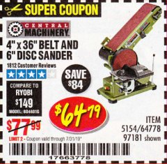 "Harbor Freight Coupon 4"" X 36"" BELT/6"" DISC SANDER Lot No. 64778/97181/5154 Expired: 7/31/19 - $64.79"