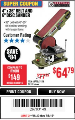 "Harbor Freight Coupon 4"" X 36"" BELT/6"" DISC SANDER Lot No. 64778/97181/5154 Expired: 7/7/19 - $64.79"