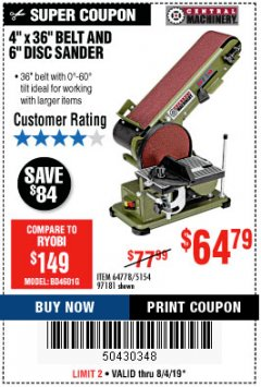 "Harbor Freight Coupon 4"" X 36"" BELT/6"" DISC SANDER Lot No. 64778/97181/5154 Expired: 8/4/19 - $64.79"