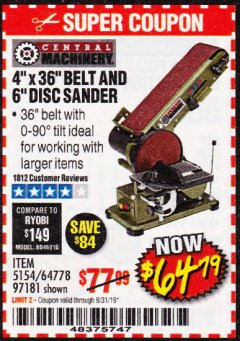 "Harbor Freight Coupon 4"" X 36"" BELT/6"" DISC SANDER Lot No. 64778/97181/5154 Expired: 8/31/19 - $64.79"