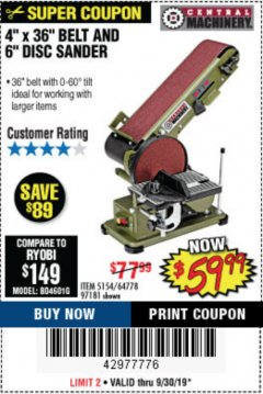 "Harbor Freight Coupon 4"" X 36"" BELT/6"" DISC SANDER Lot No. 64778/97181/5154 Expired: 9/30/19 - $59.99"