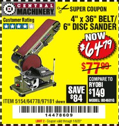 "Harbor Freight Coupon 4"" X 36"" BELT/6"" DISC SANDER Lot No. 64778/97181/5154 Expired: 1/6/20 - $64.79"