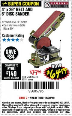 "Harbor Freight Coupon 4"" X 36"" BELT/6"" DISC SANDER Lot No. 64778/97181/5154 Expired: 11/30/19 - $64.79"