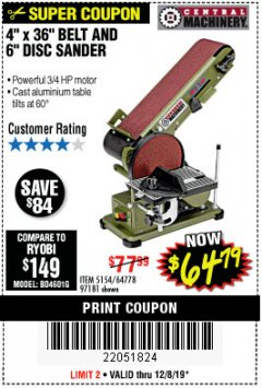 "Harbor Freight Coupon 4"" X 36"" BELT/6"" DISC SANDER Lot No. 64778/97181/5154 Expired: 12/8/19 - $64.79"