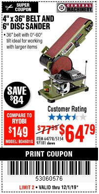 "Harbor Freight Coupon 4"" X 36"" BELT/6"" DISC SANDER Lot No. 64778/97181/5154 Expired: 12/1/19 - $64.79"