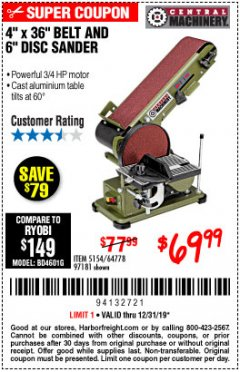 "Harbor Freight Coupon 4"" X 36"" BELT/6"" DISC SANDER Lot No. 64778/97181/5154 Expired: 12/31/19 - $69.99"