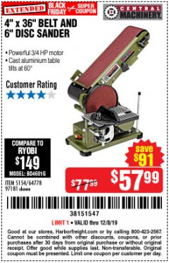 "Harbor Freight Coupon 4"" X 36"" BELT/6"" DISC SANDER Lot No. 64778/97181/5154 Expired: 12/8/19 - $57.99"