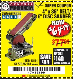 "Harbor Freight Coupon 4"" X 36"" BELT/6"" DISC SANDER Lot No. 64778/97181/5154 Expired: 2/4/20 - $64.79"