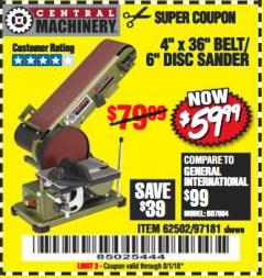 "Harbor Freight Coupon 4"" X 36"" BELT/6"" DISC SANDER Lot No. 64778/97181/5154 Expired: 8/1/18 - $59.99"