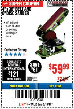 "Harbor Freight Coupon 4"" X 36"" BELT/6"" DISC SANDER Lot No. 64778/97181/5154 Expired: 6/10/18 - $59.99"