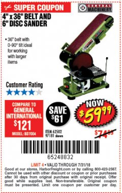 "Harbor Freight Coupon 4"" X 36"" BELT/6"" DISC SANDER Lot No. 64778/97181/5154 Expired: 7/31/18 - $59.99"
