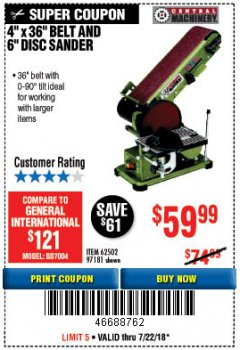 "Harbor Freight Coupon 4"" X 36"" BELT/6"" DISC SANDER Lot No. 64778/97181/5154 Expired: 7/22/18 - $59.99"