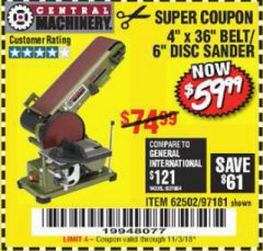 "Harbor Freight Coupon 4"" X 36"" BELT/6"" DISC SANDER Lot No. 64778/97181/5154 Expired: 11/3/18 - $59.99"