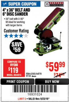 "Harbor Freight Coupon 4"" X 36"" BELT/6"" DISC SANDER Lot No. 64778/97181/5154 Expired: 9/23/18 - $59.99"
