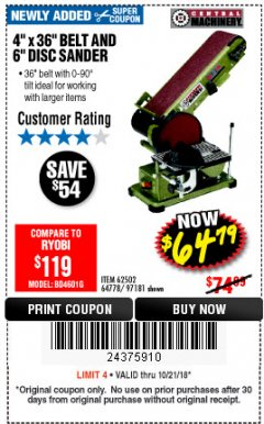 "Harbor Freight Coupon 4"" X 36"" BELT/6"" DISC SANDER Lot No. 64778/97181/5154 Expired: 10/21/18 - $64.79"