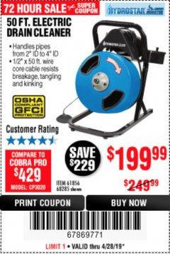 Harbor Freight Coupon 50 FT. ELECTRIC DRAIN CLEANER Lot No. 68285/61856 Expired: 4/28/19 - $199.99