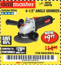 "Harbor Freight Coupon 4-1/2"" ANGLE GRINDER Lot No. 95578/69645/60625 Expired: 10/15/18 - $9.99"
