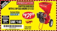 Harbor Freight Coupon CHIPPER/SHREDDER WITH 6.5 HP GAS ENGINE (212 CC) Lot No. 62323/64062 Expired: 7/24/18 - $429.99